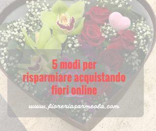 5 modi per risparmiare acquistando fiori online