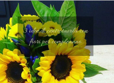 3 idee di centrotavola con fiori per compleanno