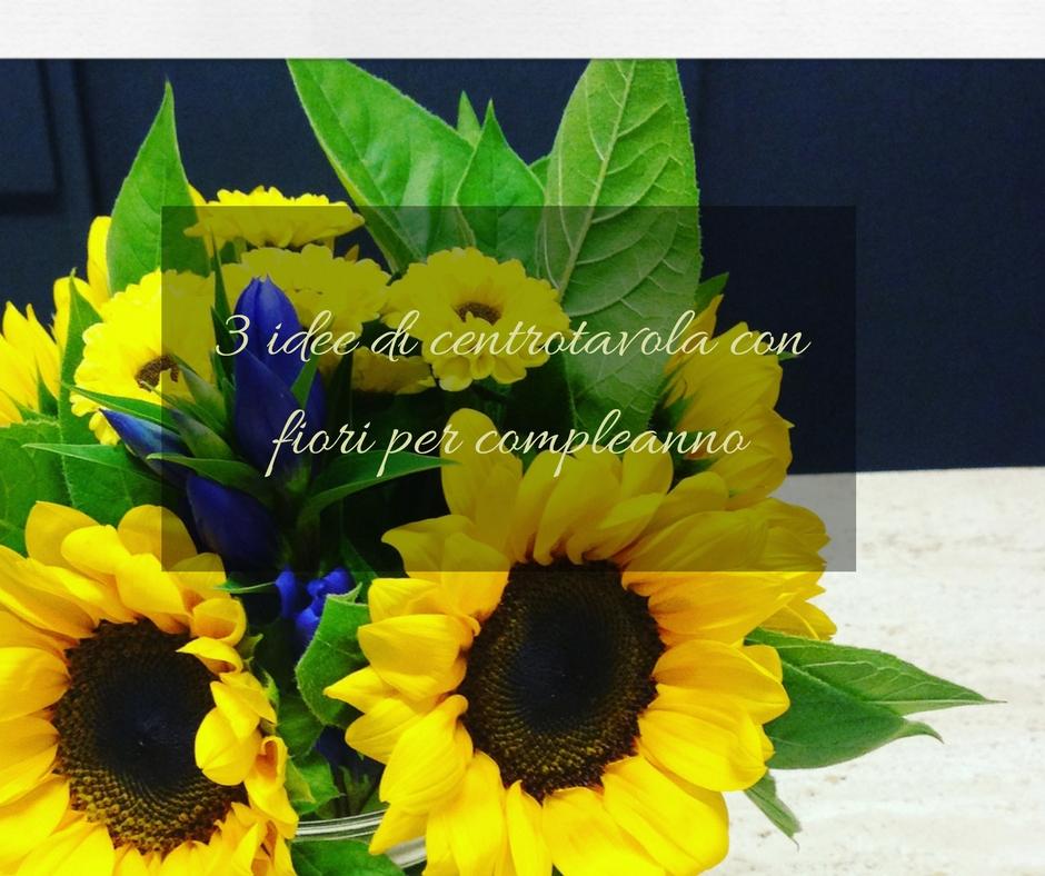 abbastanza 3 idee di centrotavola con fiori per compleanno | Idee fiorite XY29