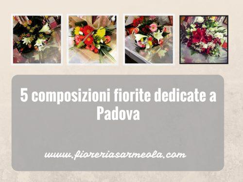 5 composizioni fiorite dedicate a Padova