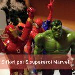 5 fiori per 5 supereroi Marvel