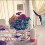 3 idee per un matrimonio bianco e arancio