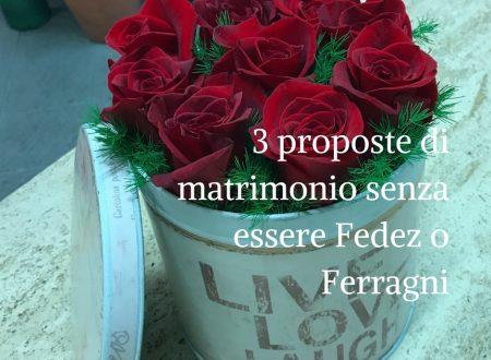 3 proposte di matrimonio senza essere Fedez o Ferragni