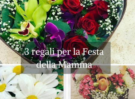 3 regali per la Festa della Mamma