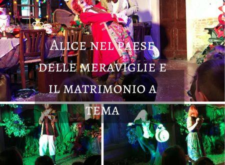 Alice nel paese delle meraviglie e il matrimonio a tema