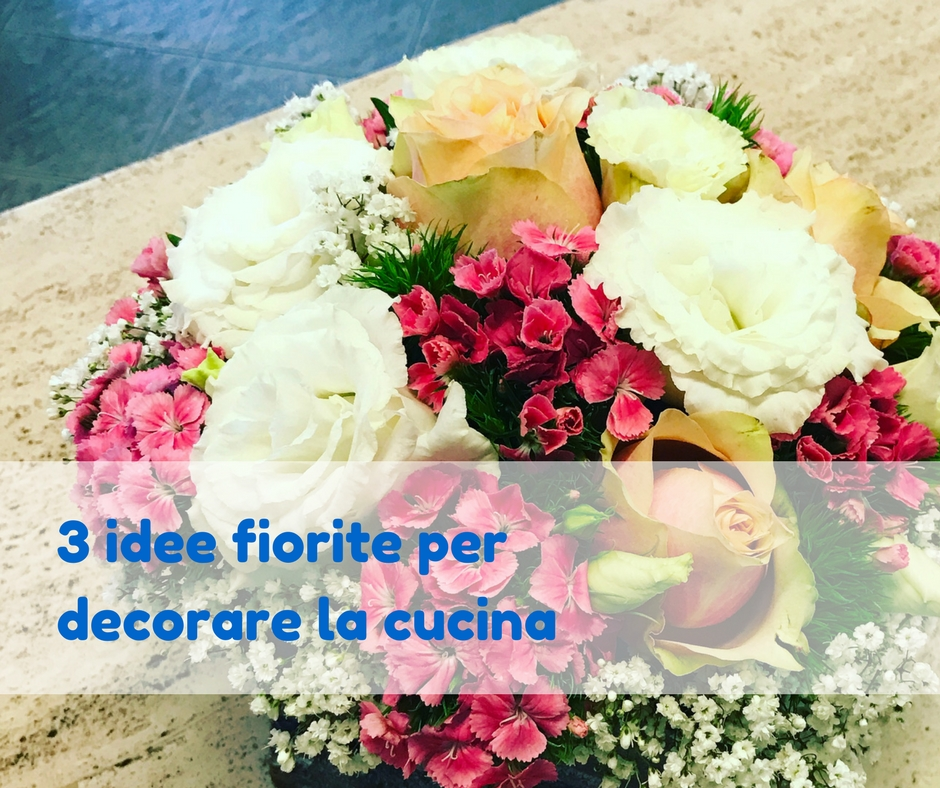3 idee fiorite per decorare la cucina idee fiorite - Decorare la cucina ...