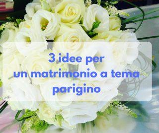 3 idee per un matrimonio a tema parigino