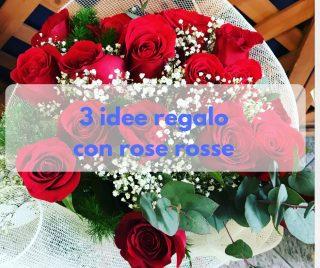 3 idee regalo con rose rosse