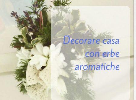 Decorare casa con erbe aromatiche
